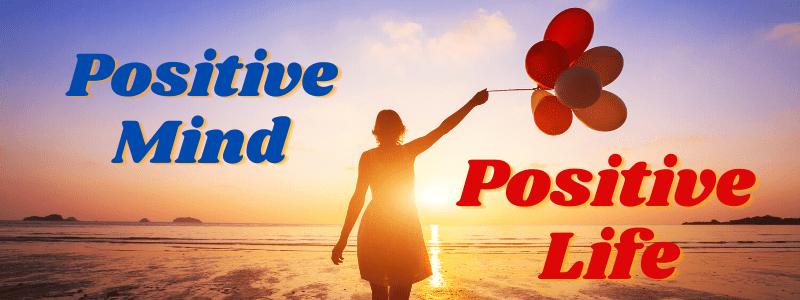 positive mine positive life
